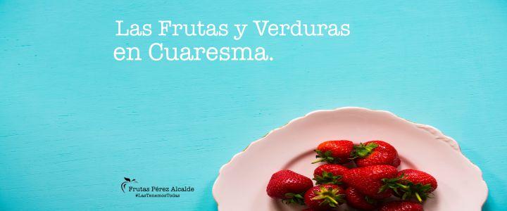 Las Frutas y Verduras en Cuaresma